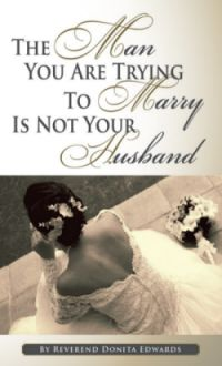 The Man You are Trying to Marry is not Your Husband
